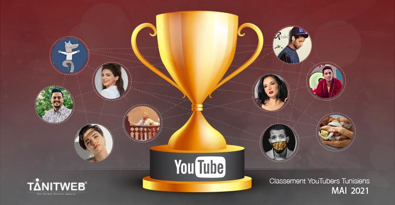 Classement des Youtubeurs Tunisiens – Mai 2021