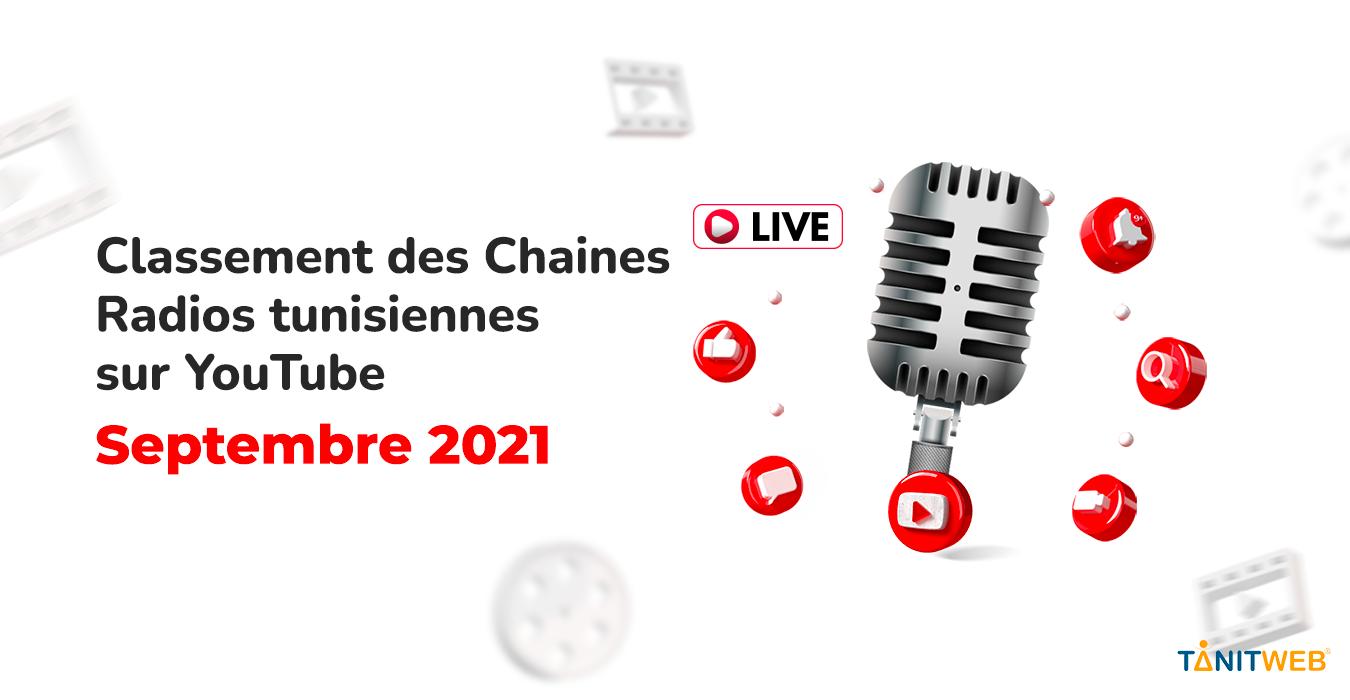 Classement des Chaines Radios tunisiennes sur YouTube – Septembre 2021